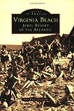 Virginia Beach: Jewel Resort of the Atlantic (Images of America) by Amy Waters Yarsinke (1998-02-01)