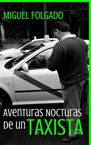 Aventuras nocturnas de un taxista por Miguel Folgado