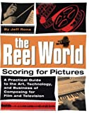 The Reel World: Scoring for Pictures by Jeff Rona (2006-01-16)
