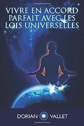 Vivre en Accord Parfait avec les Lois de l'Univers
