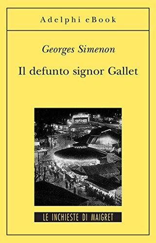 Il defunto signor Gallet: Le inchieste di Maigret (4 di 75) (Le inchieste di Maigret: romanzi)