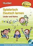 Spielerisch Deutsch lernen – Lieder und Reime: Deutsch als Zweitsprache / Fremdsprache / Buch mit eingelegter Audio-CD