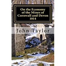 On the Economy of the Mines of Cornwall and Devon: The Cornish System Described