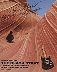 Pink Floyd - the Black Strat: A History of David Gilmour's Black Fender Stratocaster