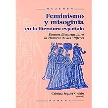 Feminismo y misoginia en la literatura española: Fuentes literarias para la historia de las mujeres