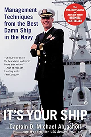 It's Your Ship: Management Techniques from the Best Damn Ship