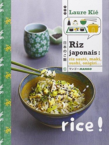 Riz japonais : riz saut, maki, sushi, onigri...
