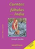 Cuentos y Fábulas de la India (Cuentos, Mitos y Leyendas)