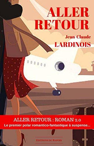 ALLER RETOUR: Roman 2.0 - polar romantico-fantastique à suspense