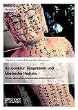 Akupunktur, Akupressur und tibetische Medizin. Können alternative Heilmethoden wirklich helfen? (Amazon.de)