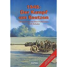 """1945: Der Kampf um Bautzen: Deutsche Ausgabe des Buches Budziszyn 1945"""" von Jacek Domanski"""
