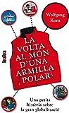La volta al món d'una armilla polar : una petita història sobre la gran globalització