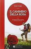 Il cammino della rosa. Guida al cammino di sant'Agostino da Monza a Pavia