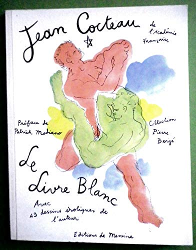 Le livre blanc. Avec 43 dessins érotiques de l'auteur. Préface de Patrick Modiano.