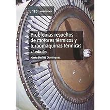 Problemas Resueltos De Motores Térmicos Y Turbomáquinas Térmicas - 2ª Edición (CUADERNOS UNED)