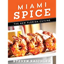 Miami Spice: The New Florida Cuisine (English Edition)