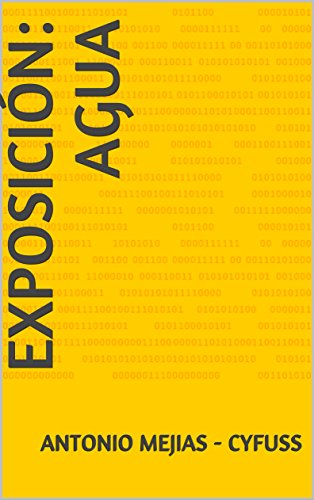 Exposición: AGUA (Exposición fotográfica) por Antonio Mejias - cyfuss