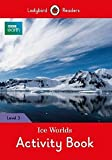 #5: BBC Earth: Ice Worlds Activity Book - Ladybird Readers Level 3 (Ladybird Readers: BBC Earth, Level 3)