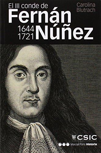 El III Conde De Fernán Núñez. 1644-1721 (Memorias y biografías) por Carolina Blutrach Jelin