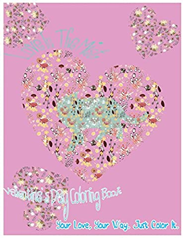 Love In The Mist: Valentine's Day Coloring Book. Your Love, Your Way. Just Color It.