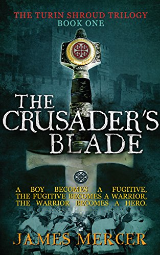 The Crusader's Blade (The Turin Shroud Trilogy Book 1)