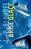 Brise Glace: Roman