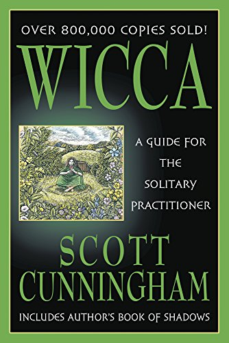 Wicca: A Guide for the Solitary Practitioner by [Cunningham, Scott]
