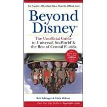 Beyond Disney: the Unofficial Guide to Universal, Seaworld & the Best of Central Florida (Unofficial Guides) by Bob Sehlinger (2003-08-15)