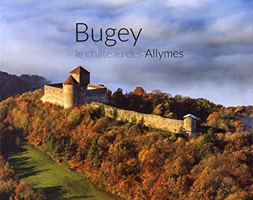Bugey, le chateau des Allymes par (Relié - Nov 1, 2016)