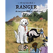 The Very Tall Tale of Ranger, the Great Pyrenees and his Adorable Friend, Miss Keys (The Adventurous Tales of Ranger And Keys) by Danielle A. Vann (2016-09-15)