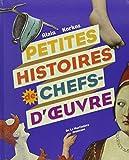Petites histoires de chefs-d'oeuvre | Korkos, Alain (1955-....). Auteur