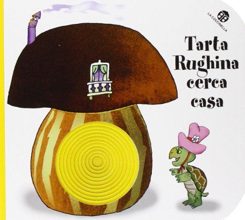 tarta-rughina-cerca-casa-ediz-illustrata