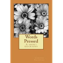 Words Pressed: A short biography: Volume 1 by Jennifer M Valentine (2012-10-13)