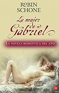 La mujer de Gabriel par Robin Schone
