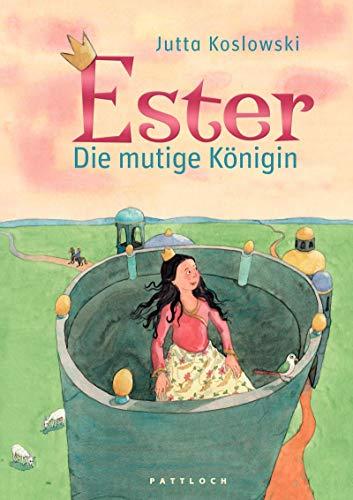Ester: Die mutige Königin