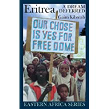 Eritrea: A Dream Deferred (Eastern Africa)