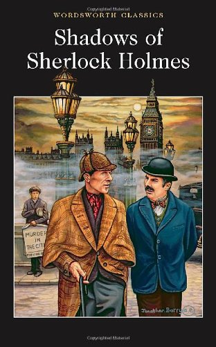 The Shadows of Sherlock Holmes (Wordsworth Classics)