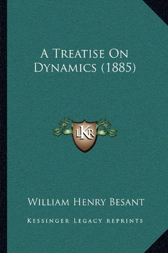 A Treatise on Dynamics (1885)