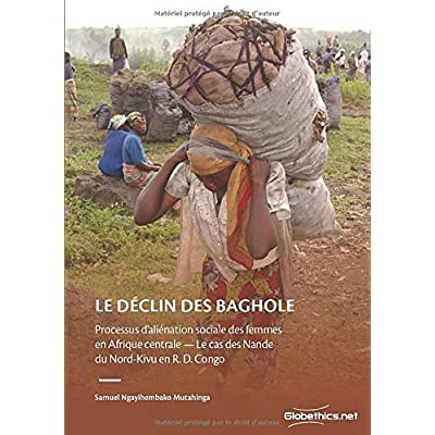 Le déclin des Baghole: Processus d'aliénation sociale des femmes en Afrique centrale — Le cas des Nande du Nord-Kivu en R. D. Congo