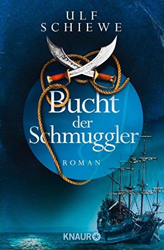 Bucht der Schmuggler: Roman von [Schiewe, Ulf]