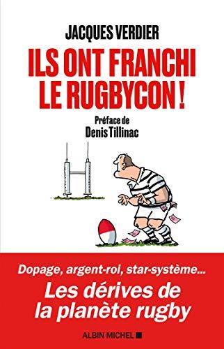 Ils ont franchi le rugbycon ! par  Jacques Verdier