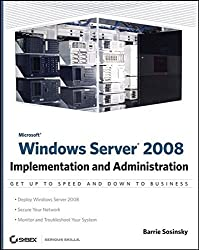 Microsoft Windows Server 2008: Implementation and Administration by Barrie Sosinsky (2008-02-11)