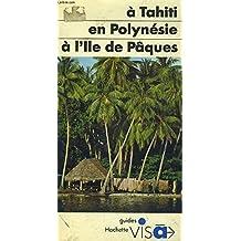 A Tahiti, en Polynésie, à l'île de Pâques
