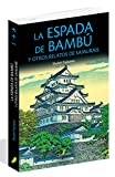 Libros Descargar en linea LA ESPADA DE BAMBU y otros relatos de samurais (PDF y EPUB) Espanol Gratis
