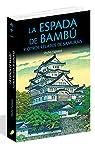 LA ESPADA DE BAMBÚ y otros relatos de samuráis par Fujisawa