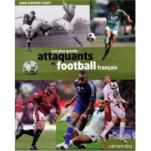 Les plus grands attaquants du football français de Jean-Damien Lesay (1 octobre 2008) Broché