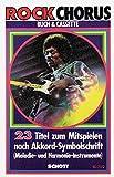 Cover of: Rock Chorus: 23 Titel zum Mitspielen nach Akkord-Symbolschrift. Ausgabe mit MC. | Holger Clausen