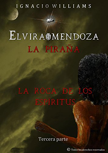 Elvira Mendoza, La Piraña: La roca de los Espíritus. (Elvira Mendoza La Piraña nº 3) por Ignacio Williams