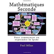 Mathématiques seconde: Pour commencer ou reprendre le lycée