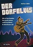 Der Dorfelvis: Wie er Fats Domino den Arsch rettete und Chuck Berry in Unterhosen sah.